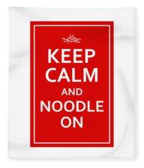 Fsm - Keep Calm And Noodle On Fleece Blanket