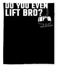 Funny Do You Even Lift Bro Skisnowboard Ski Lift Fleece Blanket