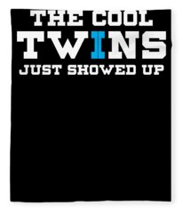 Funny The Cool Twins Just Showed Up Fleece Blanket