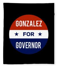 Gonzalez For Governor 2018 Fleece Blanket
