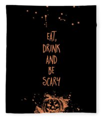 Halloween Eat, Drink And Be Scary Fleece Blanket