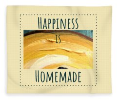 Happiness Is Homemade #3 Fleece Blanket