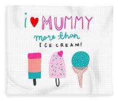 I Love Mummy More Than Ice Cream - Baby Room Nursery Art Poster Print Fleece Blanket