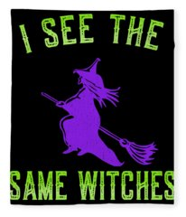 I See The Same Witches Fleece Blanket