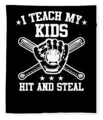 I Teach My Kids To Hit And Steal Funny Baseball Fleece Blanket