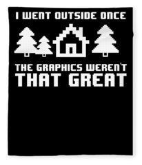 I Went Outside Once The Graphics Werent That Great Fleece Blanket