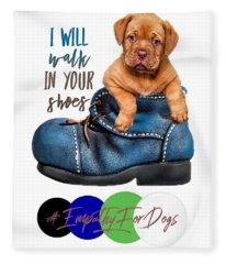 I Will Walk In Your Shoes Fleece Blanket