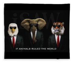 If Animals Ruled The World Fleece Blanket