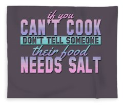 If You Can't Cook Fleece Blanket