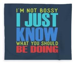 I'm Not Bossy Fleece Blanket