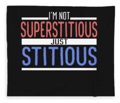 I'm Not Superstitious Fleece Blanket