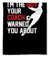 Im The Guy Your Coach Warned You About Fleece Blanket