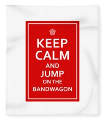 Keep Calm - Jump On Bandwagon Fleece Blanket