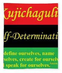 Kujichagulia Self Determination Fleece Blanket