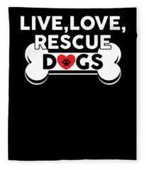 Live Love Rescue Dogs Cute Dog Owners Fleece Blanket