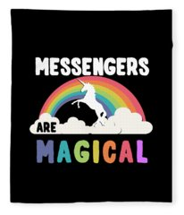 Messengers Are Magical Fleece Blanket