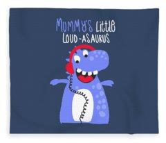 Mummy's Little Loud-asaurus - Baby Room Nursery Art Poster Print Fleece Blanket
