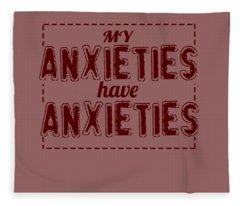 My Anxieties Fleece Blanket