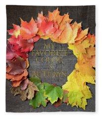 My Favorite Color Is Autumn Fleece Blanket