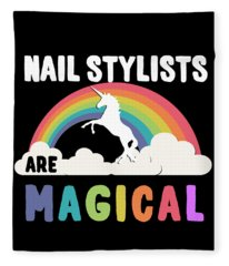 Nail Stylists Are Magical Fleece Blanket