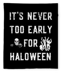 Never Too Early For Halloween Fleece Blanket