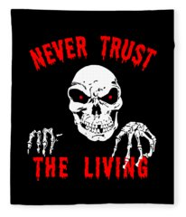 Never Trust The Living Halloween Fleece Blanket