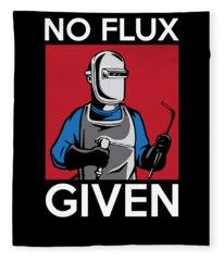 No Flux Given Funny Welding For Welders Fleece Blanket