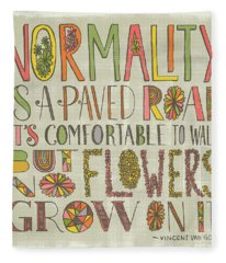 Normality Is A Paved Road It's Comfortable To Walk But No Flowers Grow On It Van Gogh Fleece Blanket
