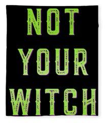 Not Your Witch Fleece Blanket