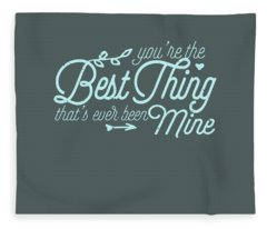 The Best Thing Fleece Blanket