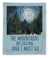 The Mountains Are Calling Fleece Blanket