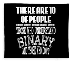 This Is A Funny Perfect Gift For Computer Users Geekswho Can Understand Binary And Those Who Dont Fleece Blanket