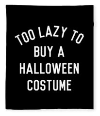 Too Lazy To Buy A Halloween Costume Fleece Blanket