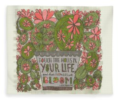 Touch The Holes In Your Life And The Flowers Will Bloom Zen Proverb Fleece Blanket