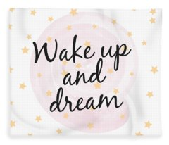 Wake Up And Dream - Baby Room Nursery Art Poster Print Fleece Blanket