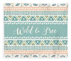 Wild And Free - Boho Chic Ethnic Nursery Art Poster Print Fleece Blanket