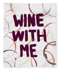 Wine With Me Fleece Blanket