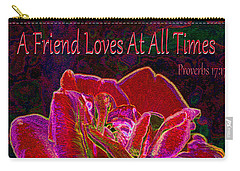 A Friend Loves At All Times Carry-all Pouch