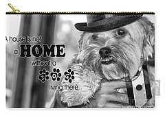 A House Is Not A Home Without A Dog Living There Carry-all Pouch