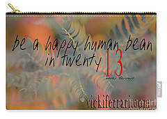 Carry-all Pouch featuring the photograph Be A Happy Human Bean In 2013 by Vicki Ferrari