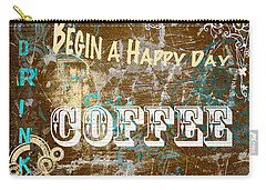 Begin A Happy Day Carry-all Pouch