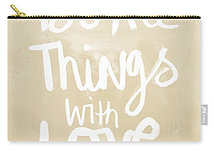 Do All Things With Love- Inspirational Art Carry-all Pouch