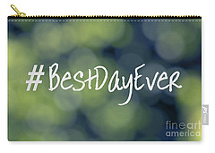 Hashtag Best Day Ever Carry-all Pouch