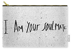 I Am Your Soulmate Carry-all Pouch