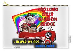 I Helped My Pet Cross Rainbow Bridge Carry-all Pouch