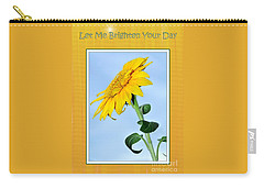 Let Me Brighten Your Day Carry-all Pouch