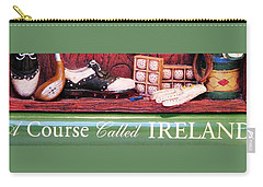 Carry-all Pouch featuring the photograph Let's Play Ireland Soon by Angela Davies