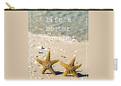 Life's Better Together Carry-all Pouch by Edward Fielding