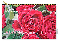 Carry-all Pouch featuring the painting Love A Beautiful Rose With Thorns by Kimberlee Baxter