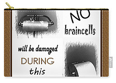 No Braincells Will Be Damaged Carry-all Pouch by Barbara Griffin